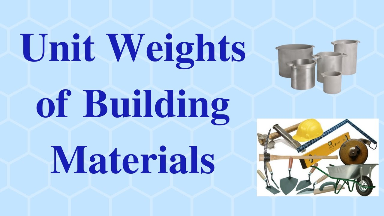 Unit weights of building materials youtube unit weights of building materials sciox Images