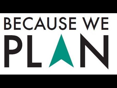 Because We Plan