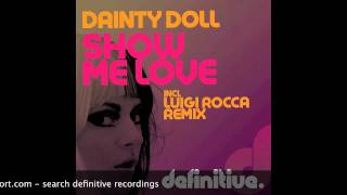 """Show Me Love (Original Mix)"" - Dainty Doll - Definitive Recordings"