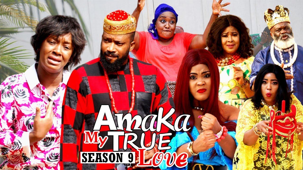 Download AMAKA MY TRUE LOVE (SEASON 9) {NEW MOVIE) - 2021 LATEST NIGERIAN NOLLYWOOD MOVIES