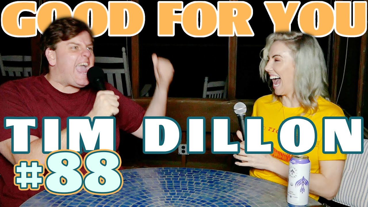 Ep #88: TIM DILLON   Good For You Podcast with Whitney Cummings