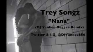 "Trey Songz - ""Nana"" (@DJYankee856 Reggae Remix) Produced By DJ Yankee"