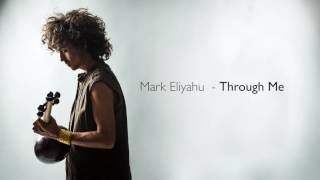 Mark Eliyahu - Through Me