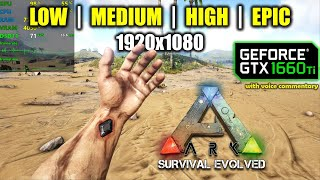 GTX 1660 Ti   ARK: Survival Evolved - 1080p All Settings