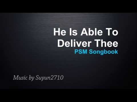 He Is Able To Deliver Thee