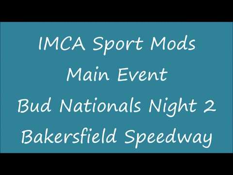 IMCA Sport Mods Main Event - Bud Nationals Night 2 - Bakersfield Speedway