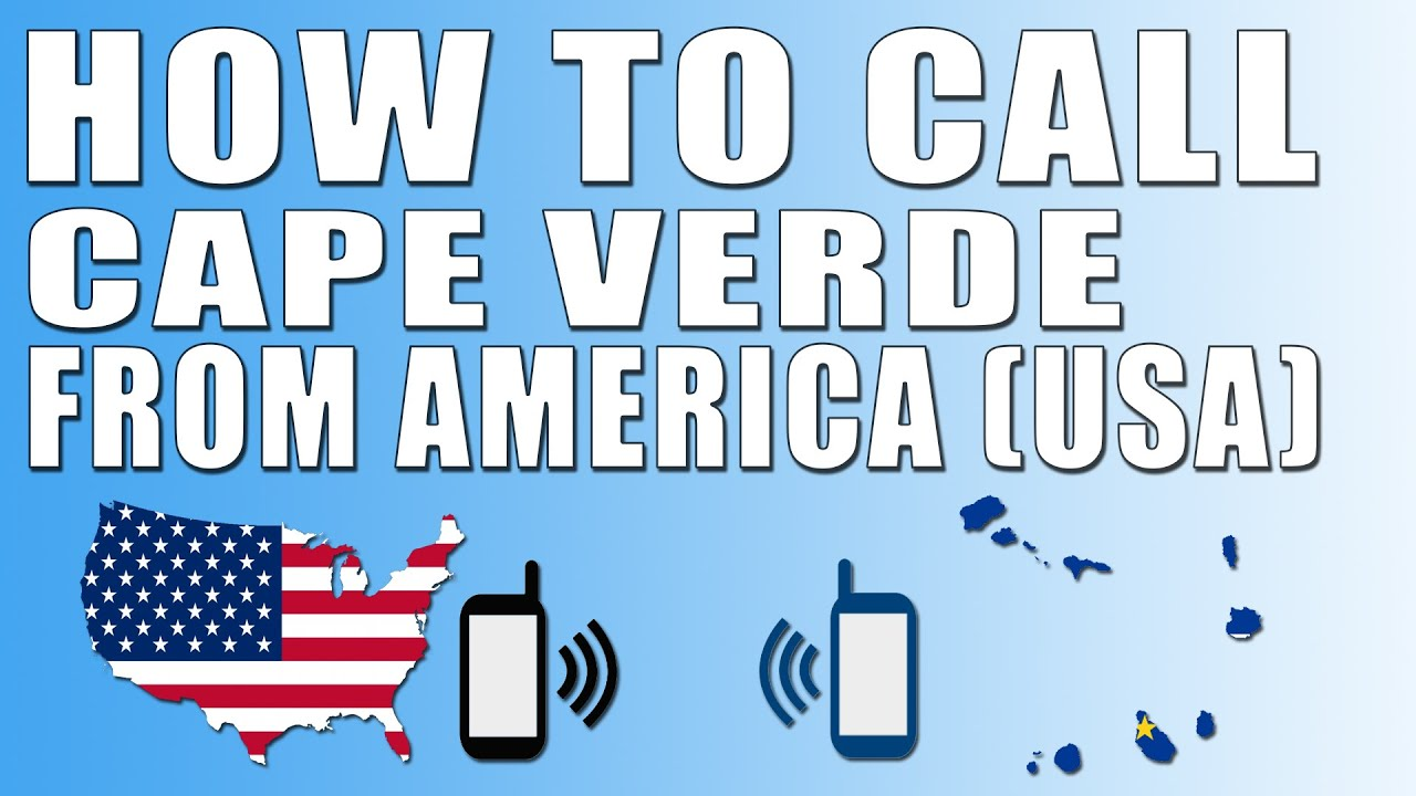 How To Call Cape Verde From America Usa