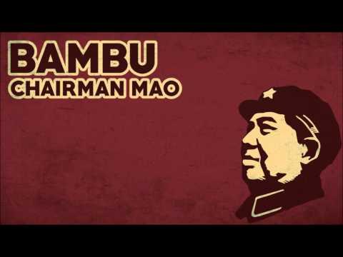 Bambu - Chairman Mao