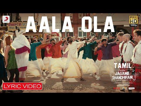 Jagame Thandhiram Aala Ola Song Download | Dhanush | Santhosh Narayanan
