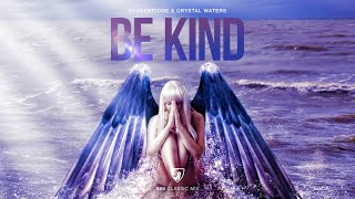 StoneBridge & Crystal Waters - Be Kind (S69 Classic Mix) Full Version HD