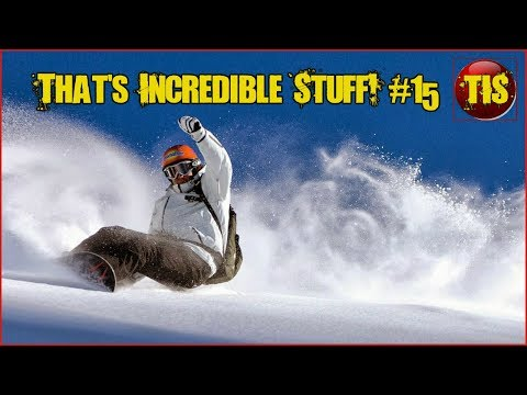 Amazing People, Amazing Skills & Amazing Nature Compilations! Thats Incredible #15