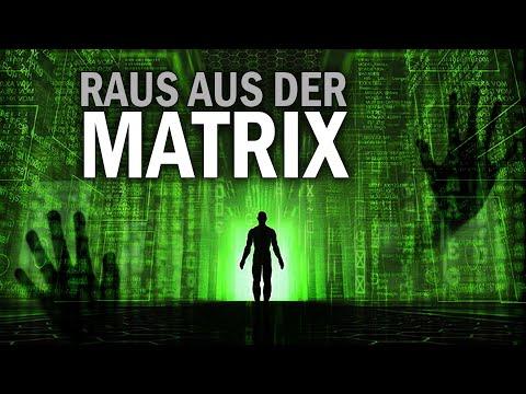 Raus aus der Matrix! Jetzt!