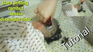 Cara Potong Rambut Pasien Lumpuh Diatas Ranjang, TKW Wajib tahu...!!!!!