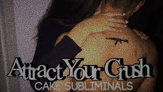 Attract Your Crush- Subliminal (FAST AF OMG)
