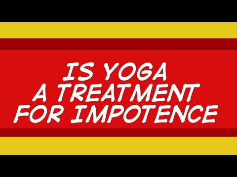 Is Yoga an Impotence Treatment  - Yes and No