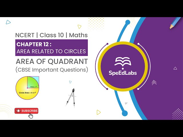 NCERT Class10 Maths Chapter 12 : Area related to Circles|Area of Quadrant| CBSE Important Questions