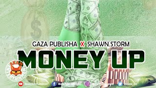 Gaza Publisha Ft. Shawn Storm - Money Up - July 2020