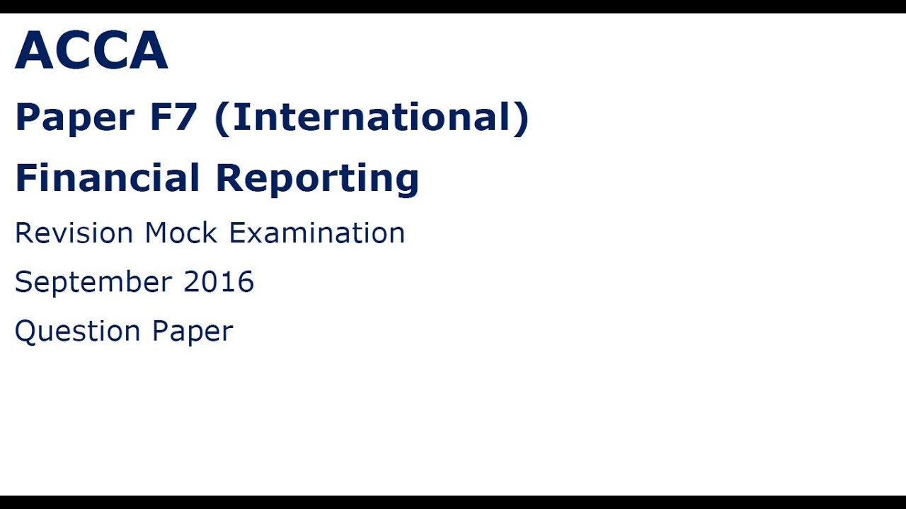 ACCA F7 Financial Reporting Mock Exam v 1 for September'16 to Next - YouTube