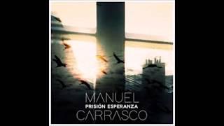 Prisión Esperanza - Manuel Carrasco (con letra)