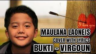 BUKTI - VIRGOUN cover MAULANA ARDIANSYAH LAONEIS BAND (Dengan Lirik)