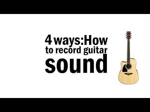 [Tutorial]- 4 Ways: How To Record Acoustic Guitar Sound?