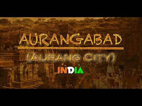 AURANGABAD   UNESCO WORLD HERITAGE SITES   INDIA