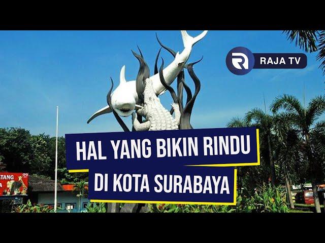 Sesuatu yang bikin rindu di Kota Surabaya