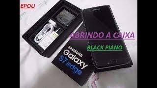 UNBOXING - S7 EDGE LACRADO BLACK PIANO - CASAS BAHIA