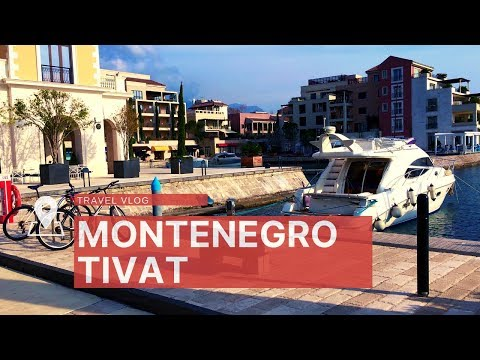 Tivat, Montenegro. Why this small town attracts billionaires?