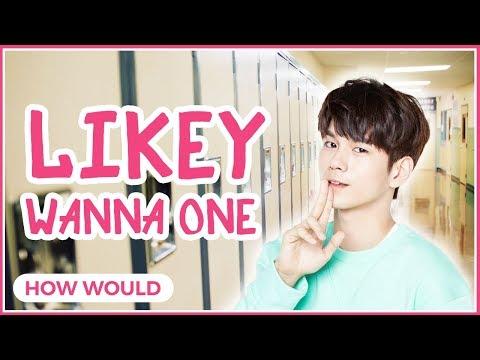 How Would Wanna One Sing Likey - TWICE? ( Line Distribution )