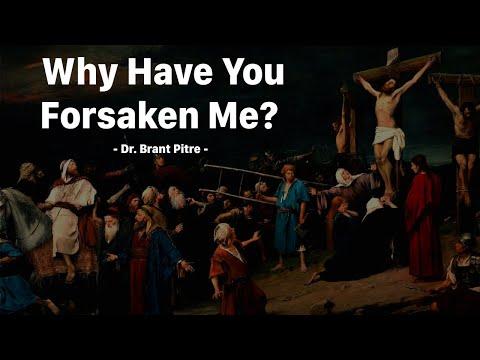 Why Have You Forsaken Me