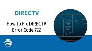 How to Fix DIRECTV Error Code 722 | AT&T DIRECTV