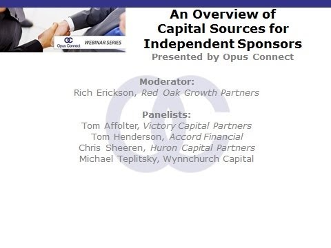 Opus Connect Webinar: An Overview of Capital Sources of Independent Sponsors