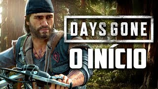 DAYS GONE - O INICIO do Gameplay PS4 PRO Gameplay