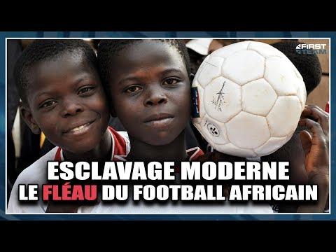 ESCLAVAGE MODERNE, LE FLEAU DU FOOT AFRICAIN Class'Foot #17