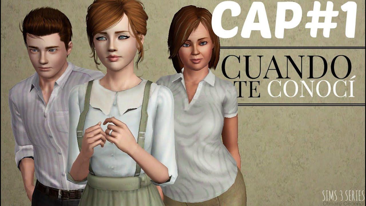 Cuando Te Conocí | Capítulo 1 | Sims 3 Series - YouTube