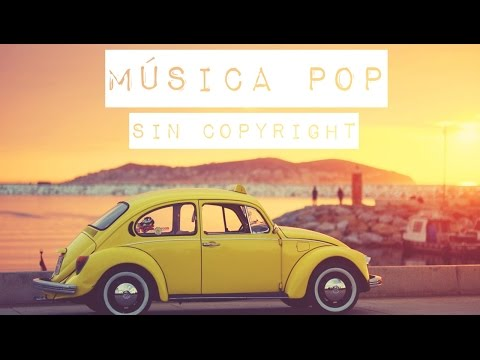 Música Pop Sin Copyright para Youtube ♬ 2018