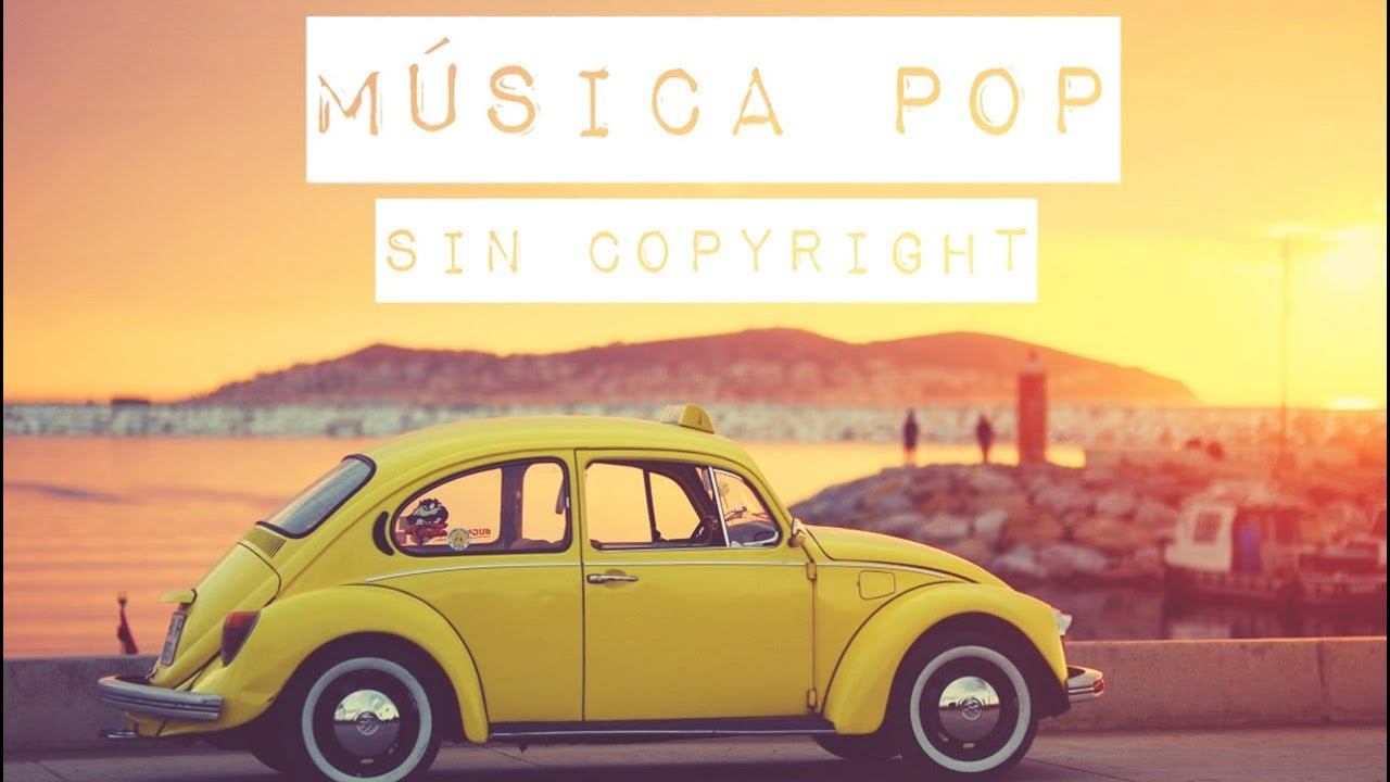 Música Pop Sin Copyright Para Youtube Youtube