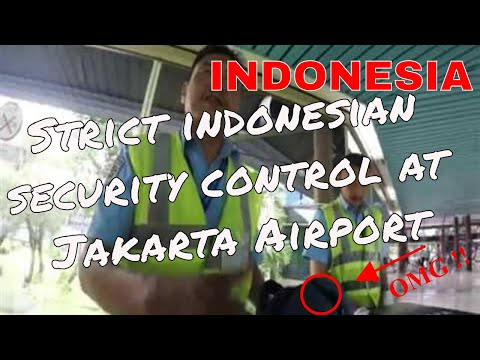 Strict indonesian security control at Jakarta Airport