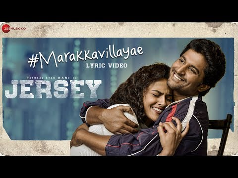 Marakkavillayae Lyrical Video  Jersey  Nani, Shraddha Srinath  Anirudh