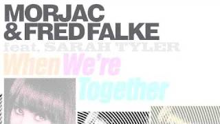 "morjac & fred falke feat sarah tyler ""when we"