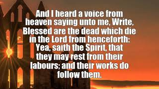 Revelation 14:13: And I heard a voice from heaven saying unto me, Wr...