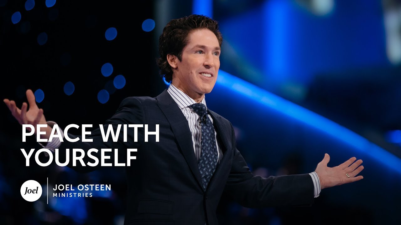 Joel Osteen Peace With Yourself Youtube