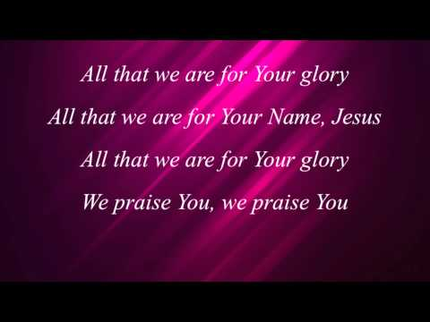 Darlene Zschech - All That We Are - with lyrics