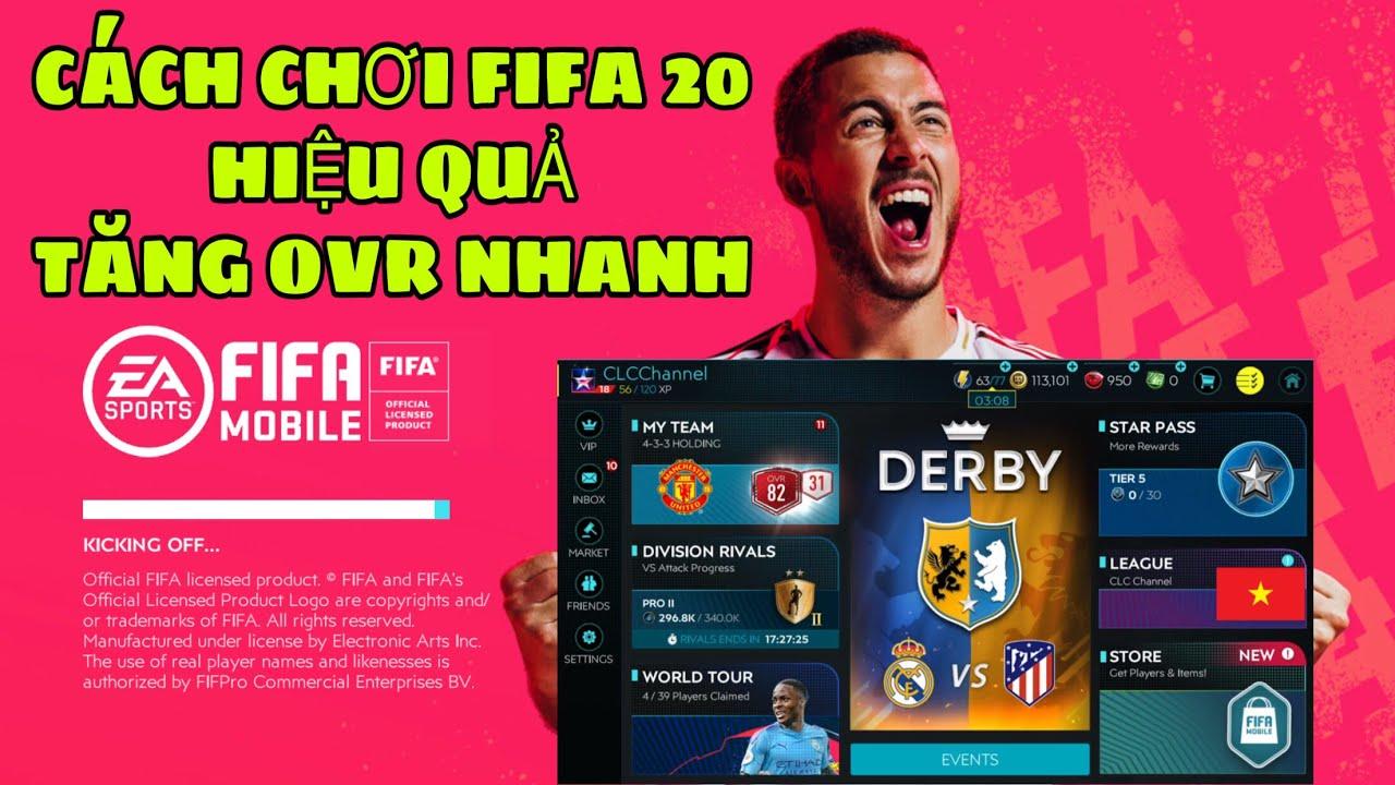 [FIFA MOBILE] CÁCH CHƠI FIFA 20 HIỆU QUẢ CAO NHẤT – LÊN OVR NHANH NHẤT