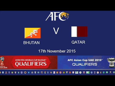 FULL MATCH: Bhutan V Qatar: 2018 FIFA WC Russia & AFC Asian Cup UAE 2019 (Qly RD 2)