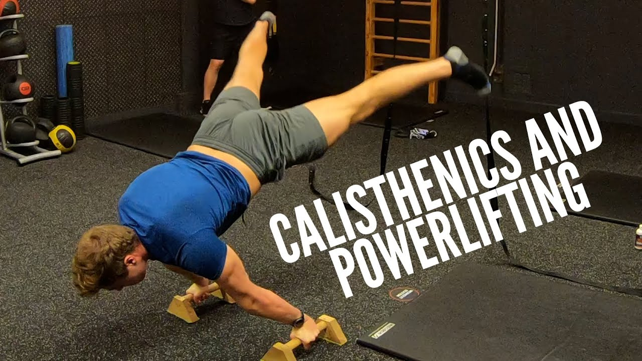 Combining calisthenics and powerlifting