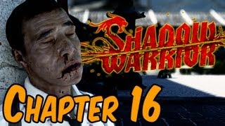 Shadow Warrior 2013 Walkthrough - Chapter 16 Make it Right Gameplay HD