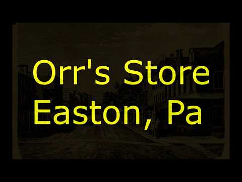 History of Orrs Store of Easton Pa