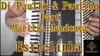 Baixar Aula de Sanfona - Di Paullo & Paulino Part - Marília Mendonça - Estrelinha - COMPLETA